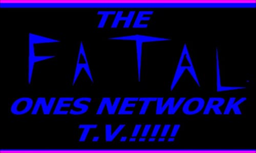 The Fatal Ones Network TV.